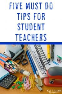 five must do tips for student teachers