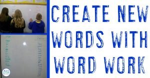 create new words with word work