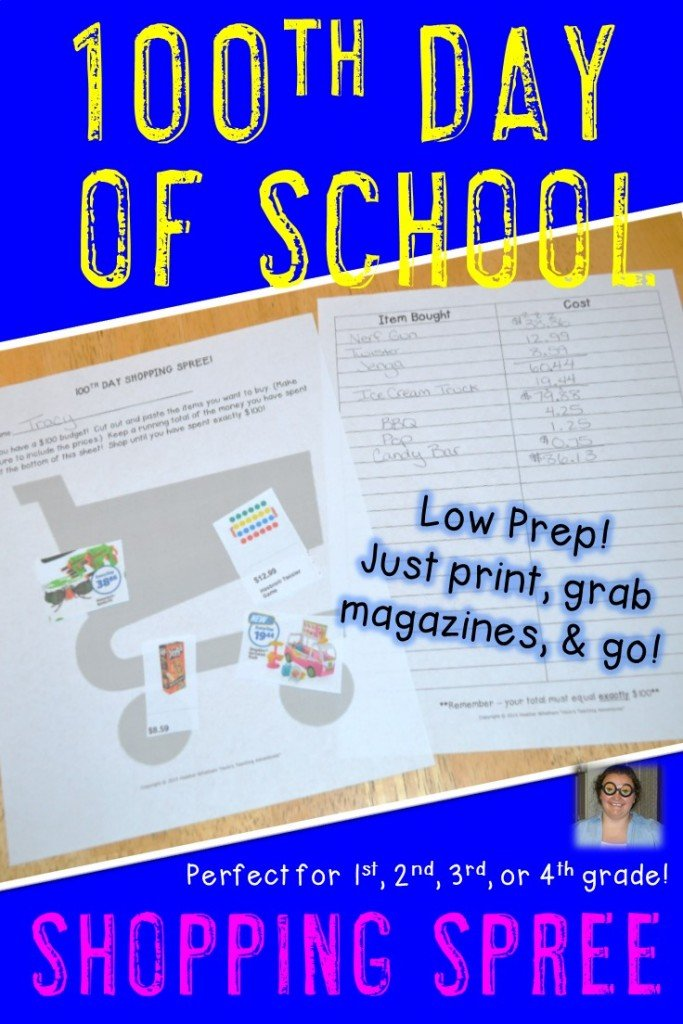 "Check out this 100th day of school low prep printable! If you teach 1st, 2nd, 3rd, or 4th grade - your students will love going on a $100 shopping spree! It's a great way for them to get some real-life buying experience in a no pressure way. Just print the sheets, put the ""concession stand"" on the board, and have the students bring in flyers or magazines. They'll love it! $"