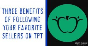 three benefits of following your favorite sellers on tpt