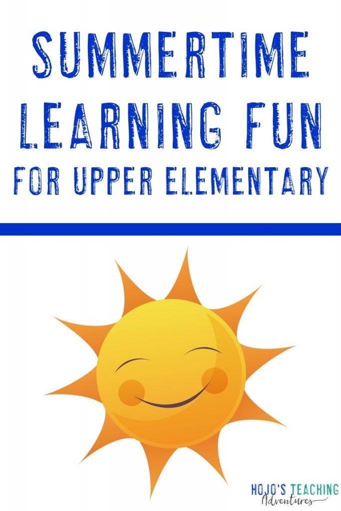 summertime learning fun for upper elementary