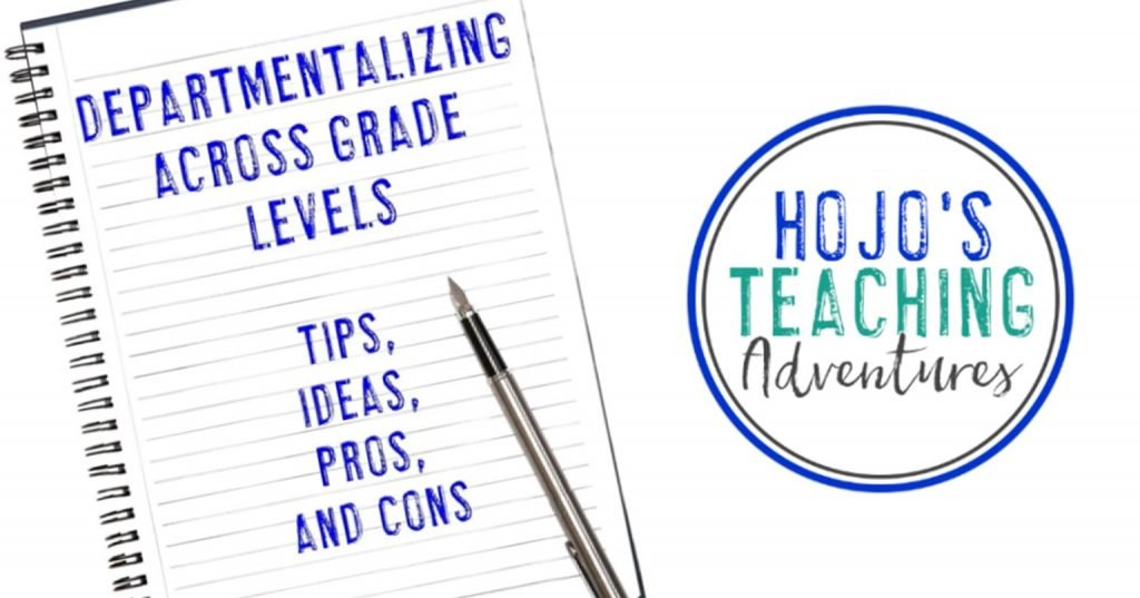 departmentalizing across grade levels tips, ideas, pros and cons