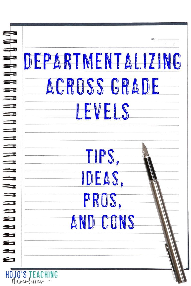 """Departmentalizing Across Grade Levels - Tips, Ideas, Pros, & Cons"""
