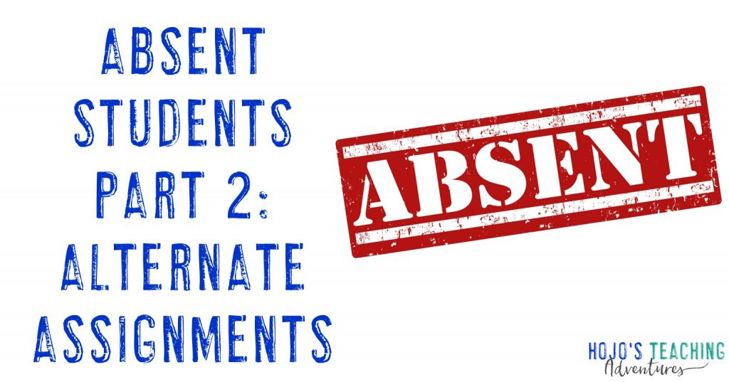 absent students part 2: alternate assignments