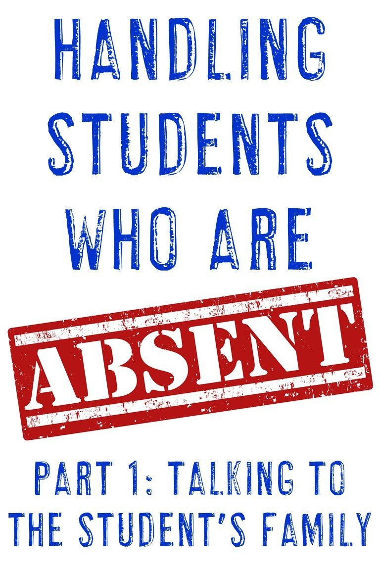 "image with text ""Students Who Are ABSENT - Part 1: Talking to the Student's Family"""