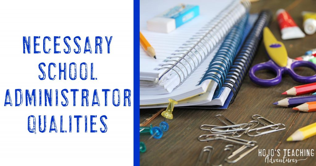 necessary school administrator qualities