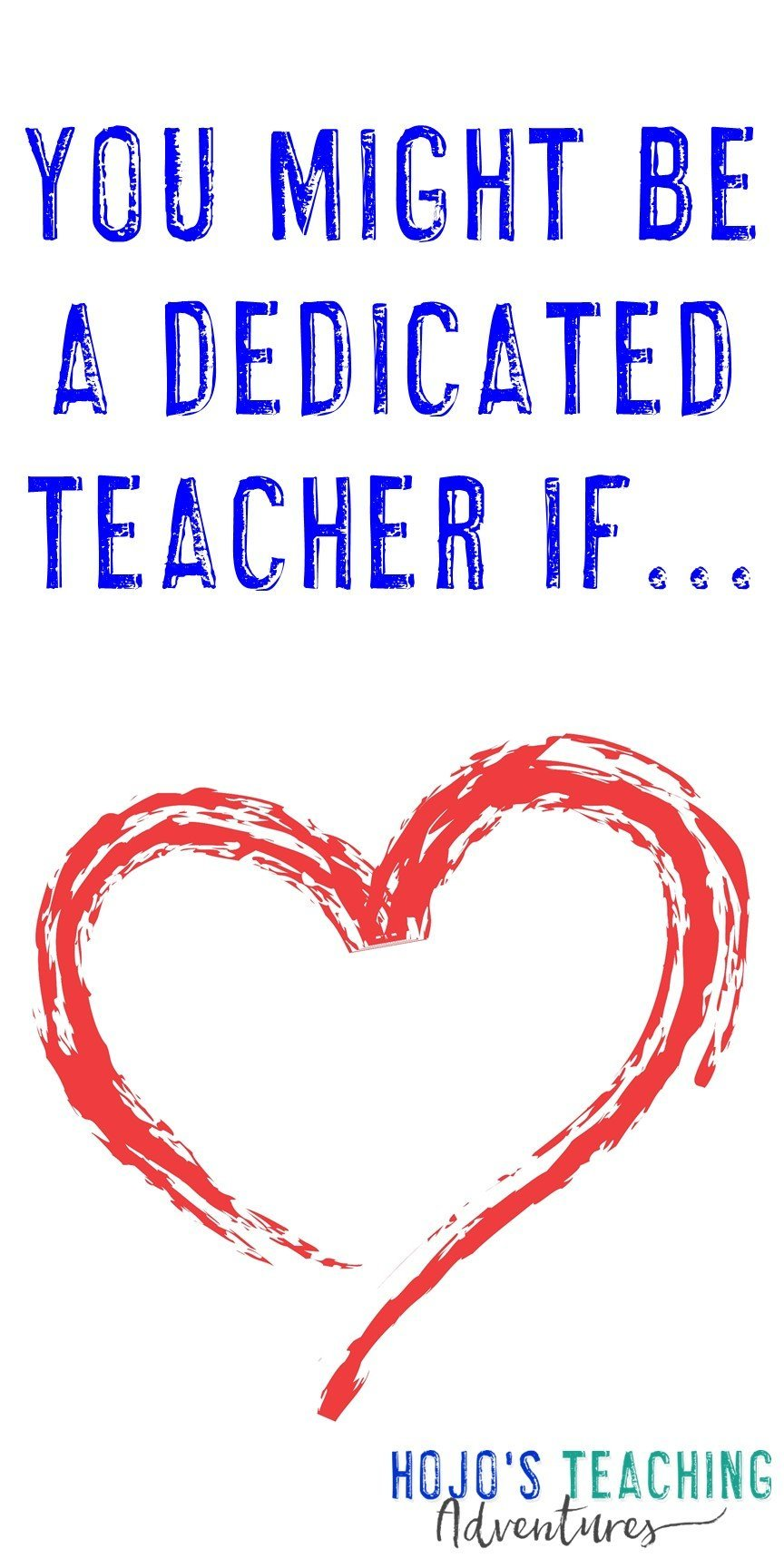 You Might Wanna Sit Down For This: You Might Be A Dedicated Teacher If...
