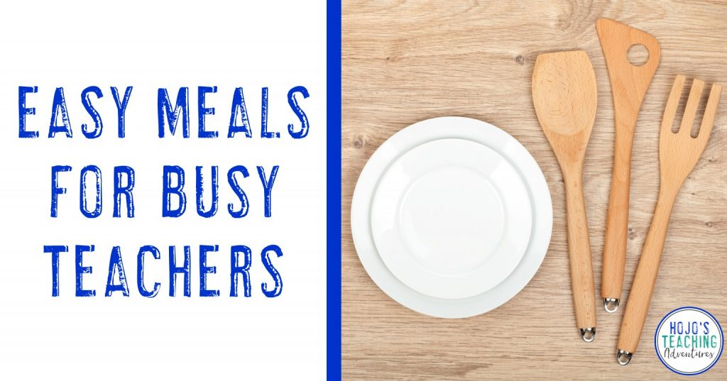 easy meals for busy teachers