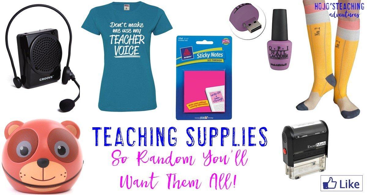 Totally Random Teaching Supplies That You'll Want!