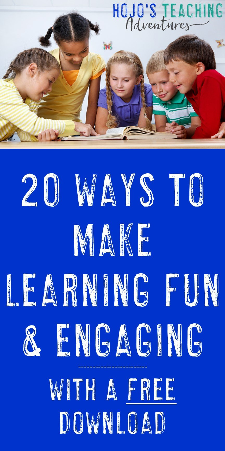 20 Ways To Make Learning Fun & Engaging {With Download
