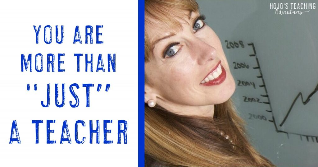 "you are more than ""just a teacher"""