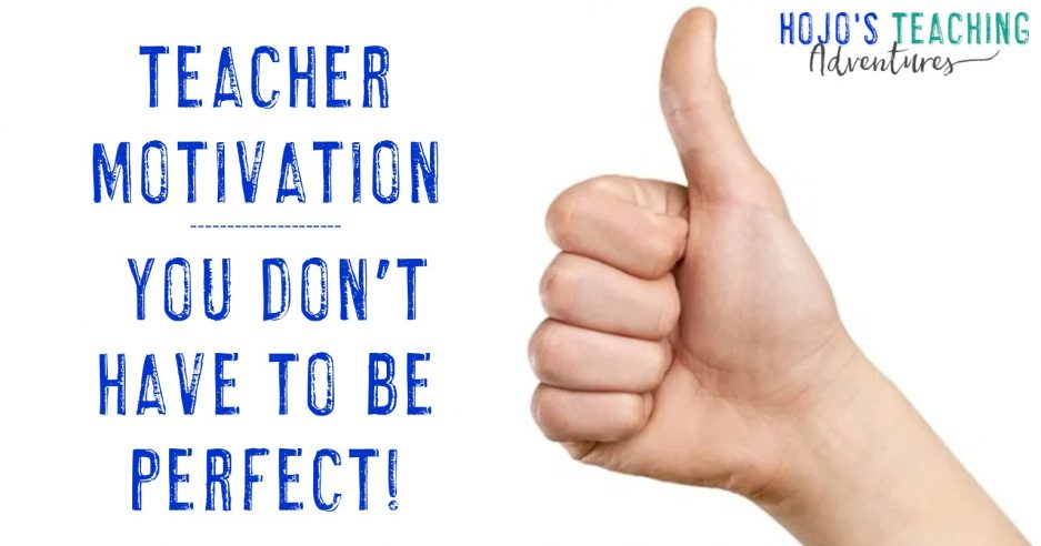 teacher motivation you don't have to be perfect