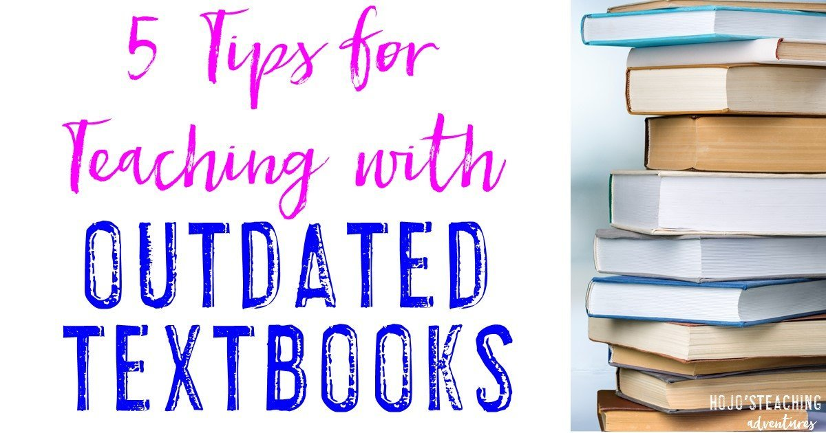 5 Tips for How to Teach With Outdated Textbooks