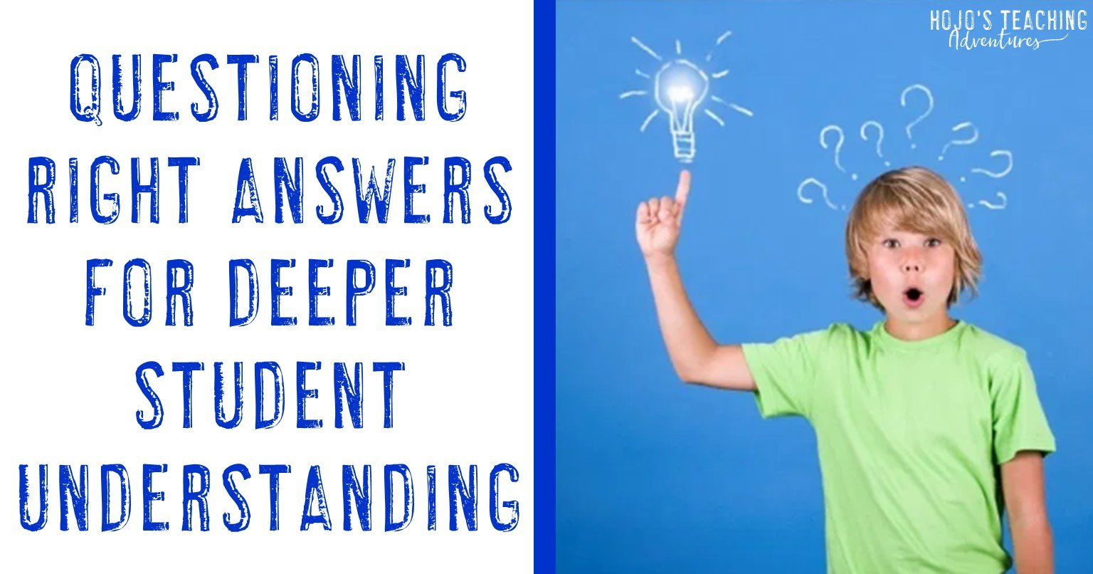 questioning right answers for deeper student understanding
