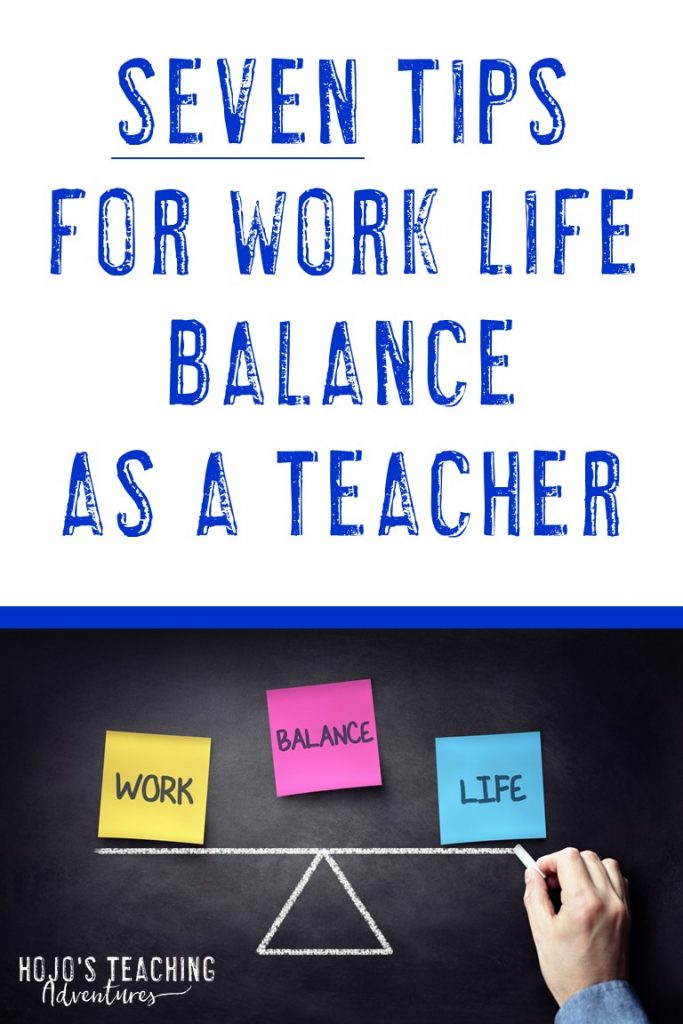 7 tips for work life balance as a teacher