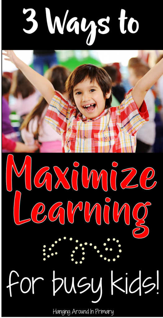 You can maximize learning for busy kids with the three ideas presented in this blog post. See how this primary teacher helps her busy Kindergarten, 1st, and 2nd grade students stay on task and get the most out of their learning with these simple tips. You can start them right away today! Click through to learn more. {Kinder, first, second graders}